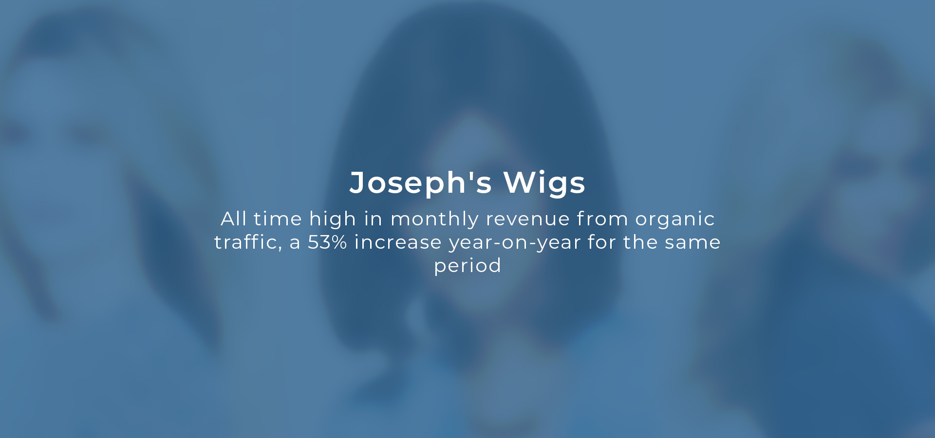Innovation Visual Client Josephs Wigs - all time high in monthly revenue from organic traffic