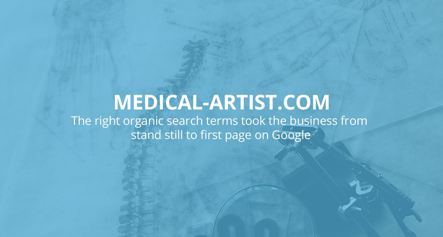 Medical Artist, search terms went from stand still to first page on Google